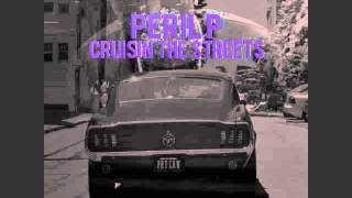 Peril P - Cruisin The Streets
