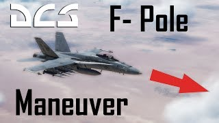 DCS: The F-Pole Maneuver and its Advantages