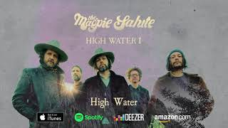 "The Magpie Salute ~ ""High Water"""