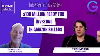 Don Henig | $100 Million Ready for Investing in Amazon Sellers. By Prime Talk