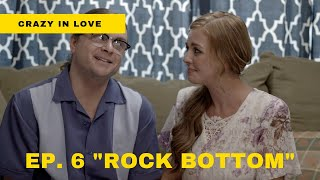 "Best Web Series to Watch 2020 | Crazy in Love - Ep. 6 ""Rock Bottom"""
