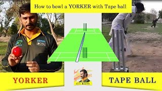 How to bowl a Yorker with Tape ball