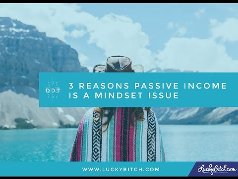 3 Reasons Passive Income is a Mindset Issue