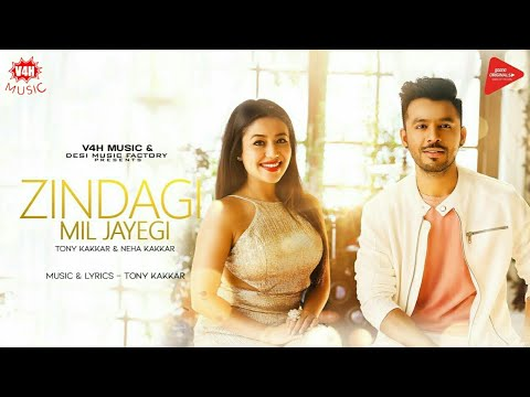 Zindagi Mil Jayegi (Official Video) | Tony...