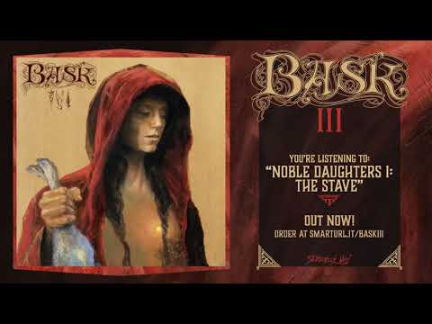 Bask - Noble Daughters I: The Stave (Official Track)