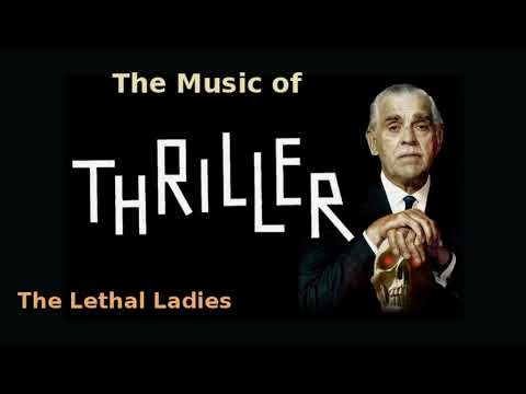Thriller ~ The Lethal Ladies 1962 music by Morton Stevens