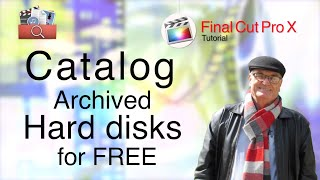Catalog unattached Archived Hard Disks for free - training final Cut