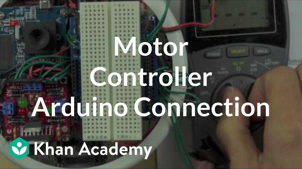 Motor controller connection to Arduino (video) | Khan Academy