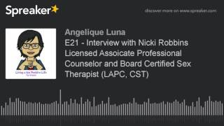 E21 – Interview with Nicki Robbins Licensed Assoicate Professional Counselor and Board Certified Sex
