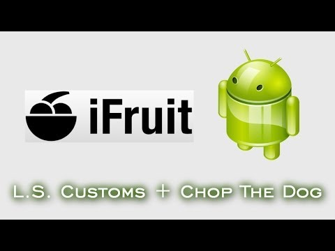iFruit para Android | LS Customs + Chop The Dog [PT-BR]
