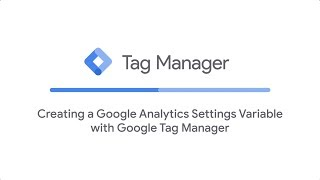 Creating a Google Analytics Settings Variable with Google Tag Manager