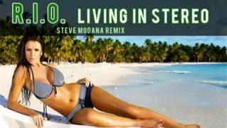 R.I.O. - Living In Stereo (Steve Modana Remix)