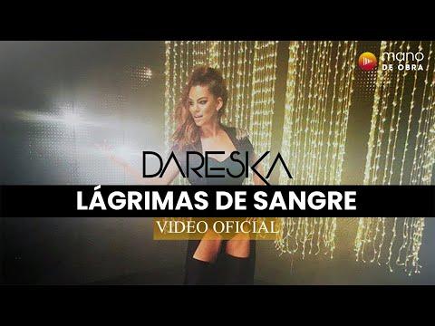 Lágrimas de Sangre - Dareska (Video Oficial)