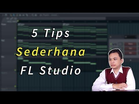 LUAR BIASA!! 5 Tips Sederhana FL Studio Yg Wajib Disimak! TUTORIAL SHOW #27