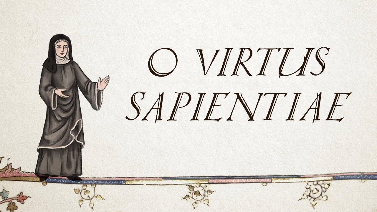 O Virtus Sapientiae - Hildegard Von Bingen - (Thank you for 700K!)