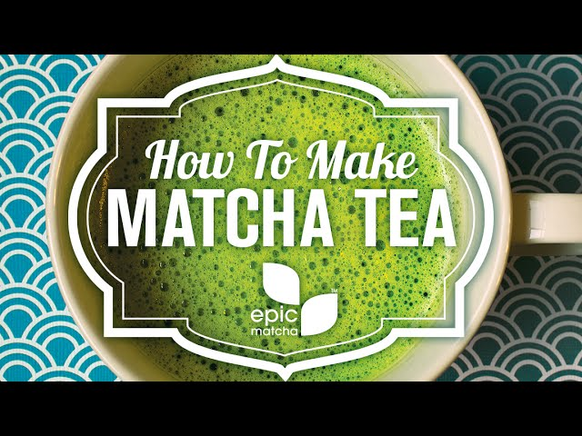 How to Make Matcha Tea (Ceremonial Grade) - Tips for Beginners