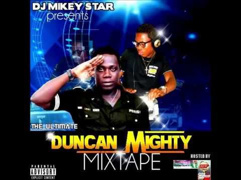 BEST OF DUNCAN MIGHTY (mix by @djmikeystar) Naija MIXTAPE] DUNCAN WENE MIGHTY