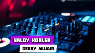GEBOY MUJAIR - Naldy Kohler (Offical Music Remix) NEW2K18