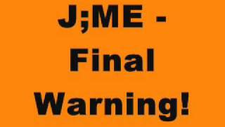 J;ME - Final Warning! (2007 Hard House Mix)