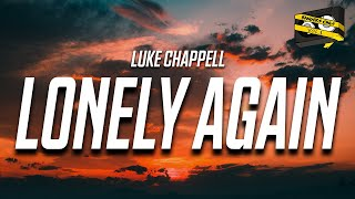 Bangers Only & Luke Chappell - Lonely Again (Official Lyric Video)