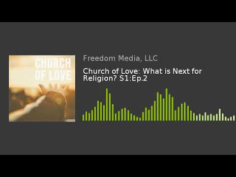 church-of-love:-what-is-next-for-religion?-s1:ep.2