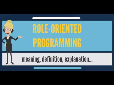 What is ROLE-ORIENTED PROGRAMMING? What does ROLE ORIENTED PROGRAMMING mean?