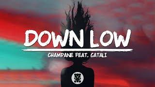 CHAMPANE - Down Low (feat. CATALI) (Lyrics Video)