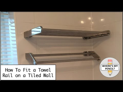 How to Fit a Towel Rail on a Tiled Wall