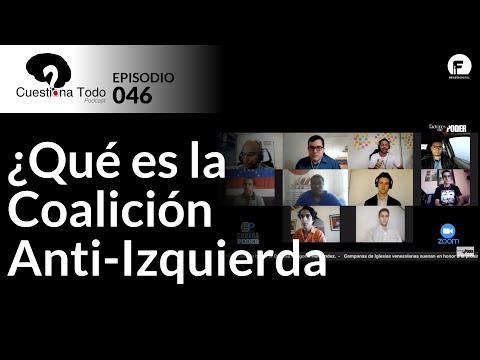 Qué es la Coalición Anti Izquierda - EPISODIO 046 - CUESTIONA TODO PODCAST