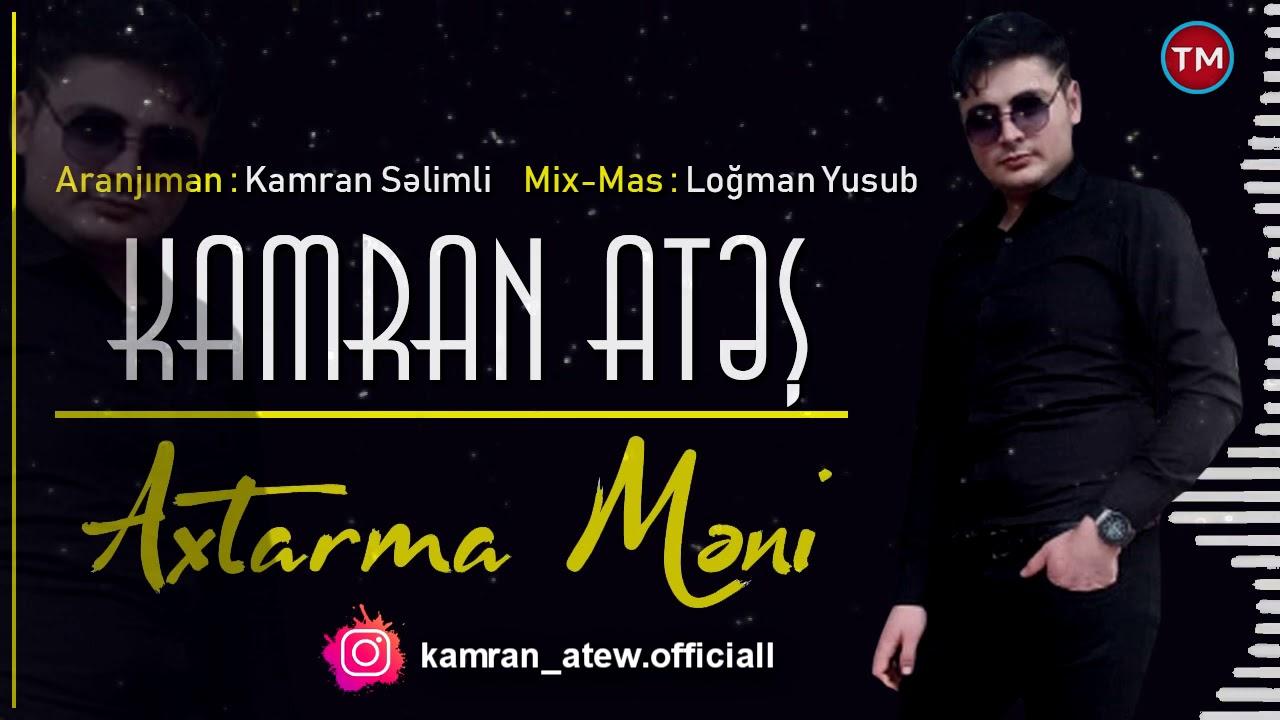 Kamran Ates Axtarma Meni Remix Kamran Selimli Youtube