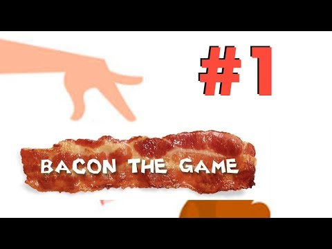Bacon - The Game PART 1 Gameplay Walkthrough - IOS/Android