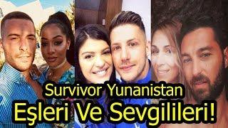 Survivor 2019 Yunan Yarışmacılarının Sevgilileri Ve Eşleri!