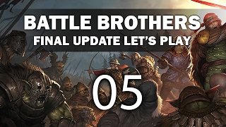 Let's Play Battle Brothers (Final Update) - Episode 5