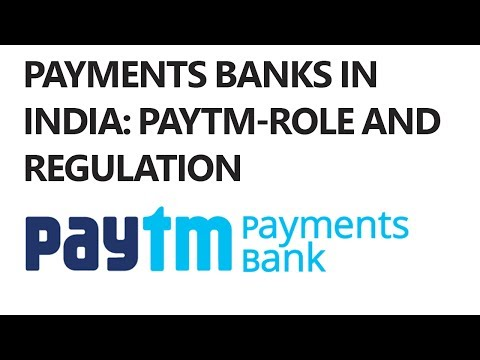 Payments Banks in India: Paytm-Role and Regulation