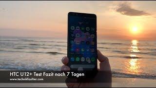 HTC U12+ Test Fazit nach 7 Tagen