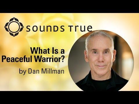 Dan Millman - What Is A Peaceful Warrior?