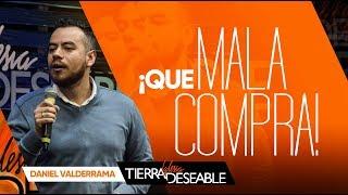 QUE MALA COMPRA!!! | DANIEL VALDERRAMA | JULIO  21 de 2019