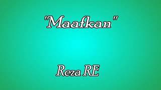 Maafkanlah -Reza RE