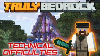 Truly Bedrock | TECHNICAL DIFFICULTIES | Minecraft Bedrock Edition [Season 1]