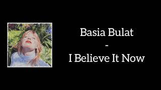 Basia Bulat - I Believe It Now (Lyrics)