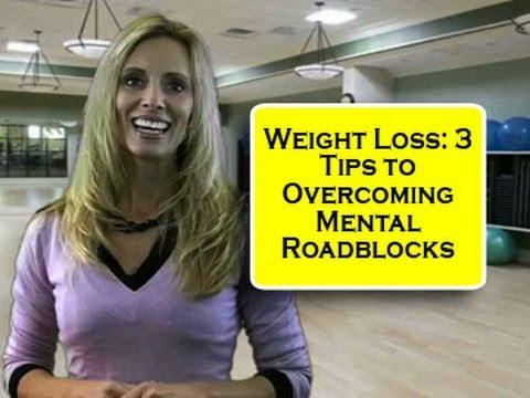 Weight Loss: 3 Tips to Overcoming Mental Roadblocks