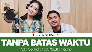 Ade Govinda feat. Nagita Slavina - Tanpa Batas Waktu (Cover)