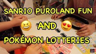 SANRIO PUROLAND FUN AND POKEMON LOTTERIES