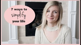 7 STEPS TO SIMPLIFY YOUR LIFE & LIVE MINIMALLY | SIMPLE LIVING | HOW TO LIVE MORE SIMPLY
