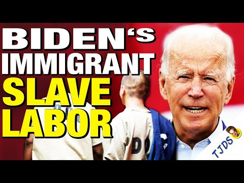 Slave Labor Encouraged By The Biden Administration