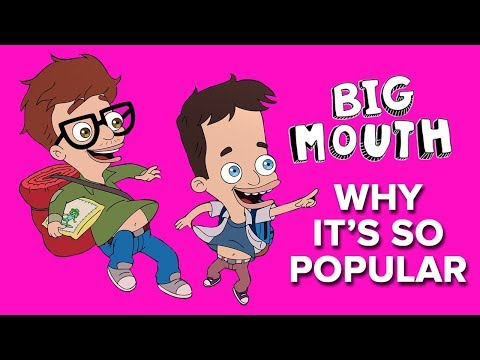 Download Youtube: Big Mouth || Why It's So Popular