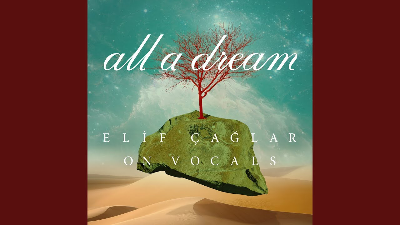 elif caglar on vocals all a dream