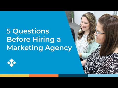 Five Questions to Ask Before Hiring a Digital Marketing Agency