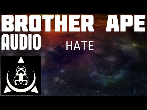 Brother Ape HATE Audio