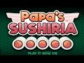 PAPA'S SUSHIRIA - Free Online Game